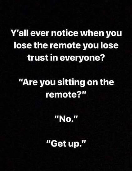 are you sitting on the remote.jpg